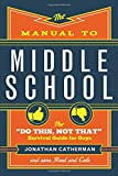 """The Manual to Middle School: The """"Do This, Not That"""" Survival Guide for Guys"""