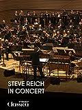 Steve Reich in Concert