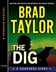 The Dig: A Taskforce Story, featuring an exclusive excerpt from DAYSOF RAGE (A Penguin Special from Dutton) (Pike Logan)