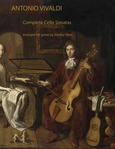 (Antonio Vivaldi: Complete Cello Sonatas Arranged for Solo Guitar)