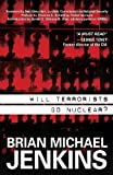 img - for Will Terrorists Go Nuclear? by Brian Michael Jenkins (2008-09-23) book / textbook / text book