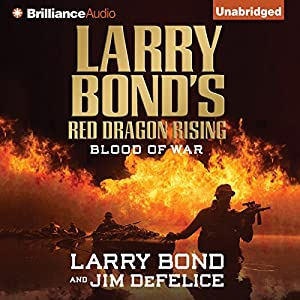 Larry Bond's Red Dragon Rising: Blood of War Audiobook
