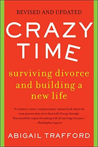 Crazy Time: Surviving Divorce and Building a New Life, Revised Edition by [Trafford, Abigail]