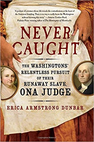 Image result for never caught erica armstrong dunbar