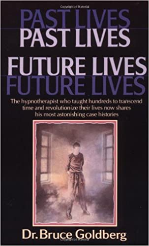 Past Lives, Future Lives by Bruce Goldberg (1988-11-01)
