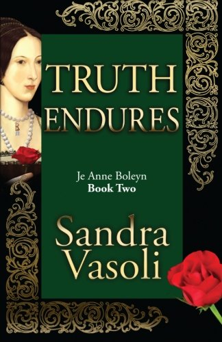 Truth endures: Je Anne Boleyn (Volume 2) [Sandra Vasoli] (Tapa Blanda)