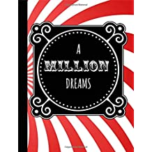 A million dreams: Efron,Notebook,The Greatest showman,School,College ruled,Jackman,hugh,Composition Notebooks,Journal,Gifts,Merchandise,Fan,Unofficial,quotes,art