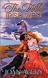 Wild Irish West, Joan Avery, 0843951451