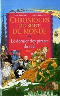 Chroniques du bout du monde - Cycle de Rémiz, Tome 1 : Le dernier des pirates du ciel par Stewart