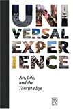 img - for Universal Experience: Art, Life, And The Tourist'S Eye book / textbook / text book