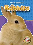 Rabbits (Blastoff! Readers: Farm Animals) (Blastoff Readers. Level 1)