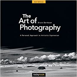 The Art Of Photography, 2nd Edition: A Personal Approach To Artistic Expression por Bruce Barnbaum epub