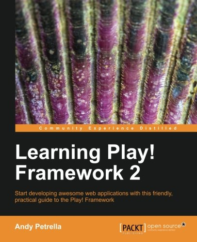 Learning Play! Framework 2 by Andy Petrella, Publisher : Packt Publishing