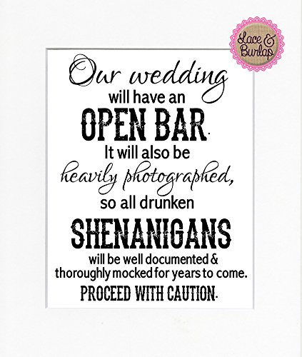 8x10 UNFRAMED Print Our Wedding Will Have an Open Bar/Wedding Sign Rustic Country Shabby Chic Vintage Wedding & Party Decor Bar Sign ()