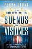Como interpretar los suenos y las visiones: Entender las advertencias y la orientacion de Dios (Spanish Edition), Books Central