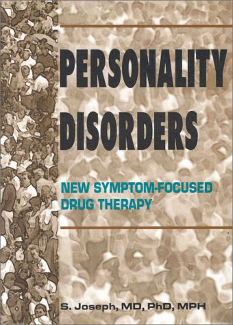 Personality Disorders: New Symptom-Focused Drug Therapy