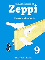 The Adventures of Zeppi - A Penguin Story - #9 Ghosts at the Castle