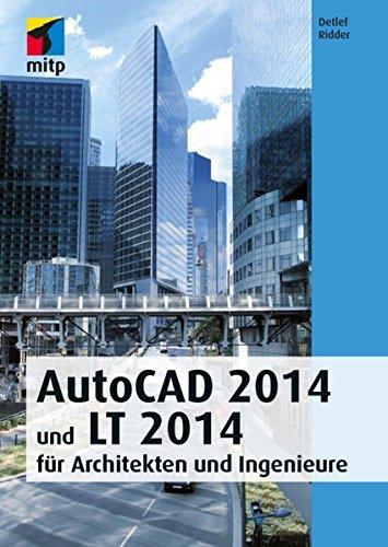 AutoCad 2014 und Lt 2014: für Architekten und Ingenieure (German Edition) PDF ePub ebook