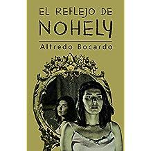 El Reflejo de Nohely (Spanish Edition)