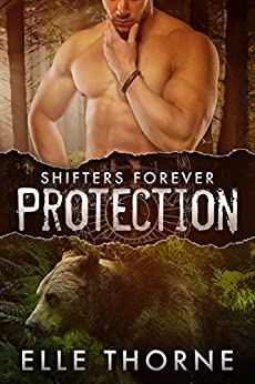 Protection: Shifters Forever Worlds by [Thorne, Elle]