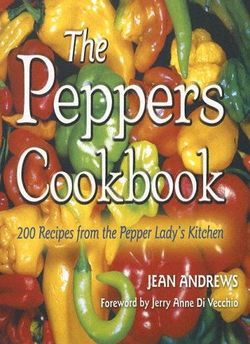 The Peppers Cookbook: 200 Recipes from the Pepper Lady's Kitchen (Great American Cooking) -