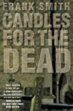 Candles for the Dead, Frank Smith, 0312207719