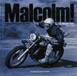 An over-sized, hard cover, coffee table book filled with personal storytelling, rich in detail and many never seen before photos from Malcolm's personal archive. A must read for any motorcyclist or off road enthusiast. Covers Malcolm's early days, fi...