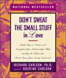 Don't Sweat the Small Stuff in Love, Richard Carlson and Kristine Carlson, 0786865091