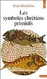 Les symboles chrétiens primitifs par Daniélou