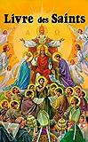 Livre Des Saints En Image (French Edition)