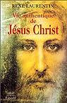 VIE AUTHENTIQUE DE JESUS CHRIST. Tome 1, Récit par Laurentin