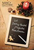 img - for Let Every Heart Prepare Him Room: Daily Family Devotions for Advent book / textbook / text book