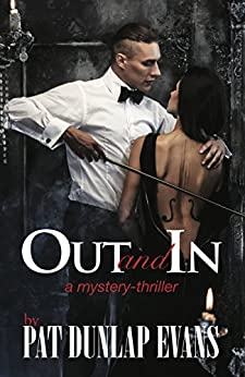 Out and In: A mystery-thriller with society sizzle by [Evans, Pat Dunlap]