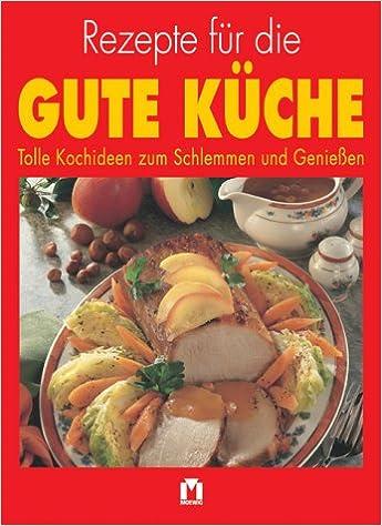 Awesome Rezepte Für Die Gute Küche.: Wolfgang Weikert, Bernd Haunfelder:  9783811819887: Amazon.com: Books