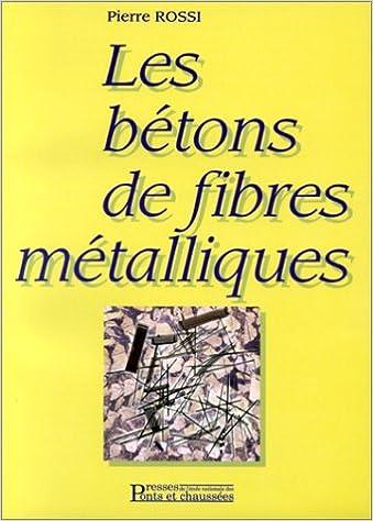 Livre gratuits en ligne Les bétons de fibres métalliques pdf