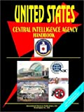 U. S. Central Intelligence Agency (CIA) Handbook, U. S. A. Global Investment Center Staff, 0739732757