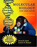 Molecular Biology : Made Simple and Fun, Clark, David P. and Russell, Lonnie Dee, 1889899070
