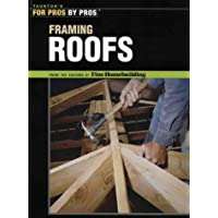 Framing Roofs (For Pros, by Pros)