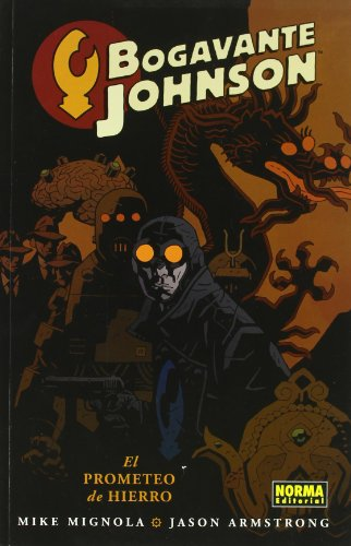 Descargar Libro Bogavante Johnson 01. El Prometeo De Hierro Mike Mignola