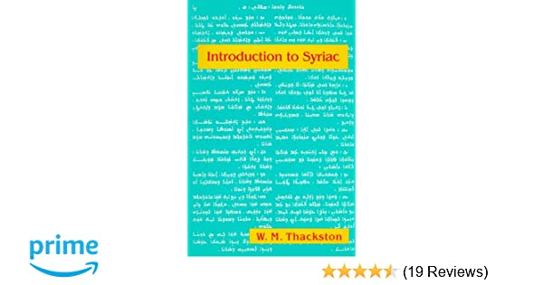 Introduction to syriac wheeler m thackston 9780936347981 amazon introduction to syriac wheeler m thackston 9780936347981 amazon books fandeluxe Images