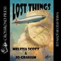 Lost Things: The Order of the Air Audiobook by Melissa Scott, Jo Graham Narrated by John Lee