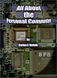 All about the Personal Computer, Carlos E. Hattab, 0759622485