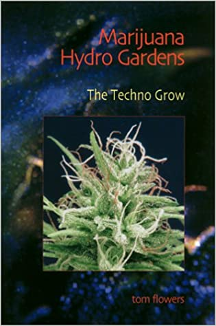 Marijuana Hydro Gardens The Techno Grow Tom Flowers