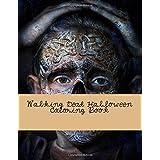 Walking Dead Halloween Coloring Book: Coloring Book for Grownups