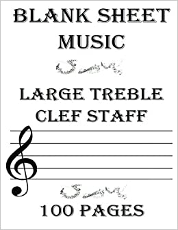 blank sheet music large treble clef staff 6 stave empty staff manuscript sheets for musicians teachers students songwriting book notebook journal 100