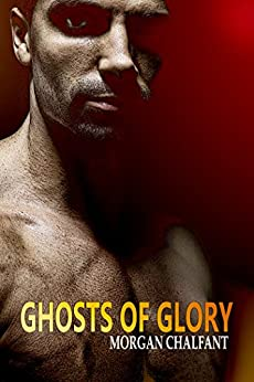 Ghosts of Glory by [Chalfant, Morgan]