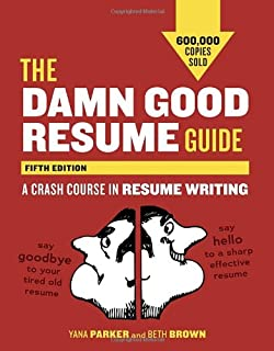 The Damn Good Resume Guide A Crash Course in Resume Writing Yana