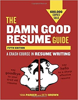 the damn good resume guide fifth edition a crash course in