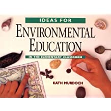Ideas for Environmental Education: In the Elementary Classroom