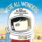 We're All Wonders | R J Palacio